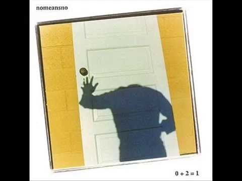 NoMeansNo - 0 + 2 = 1 [1991, FULL ALBUM]
