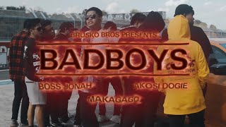 BADBOYS - BOSS JONAH & BRUSKO BROS. X MAKAGAGO X DOGIE (Official Music Video)