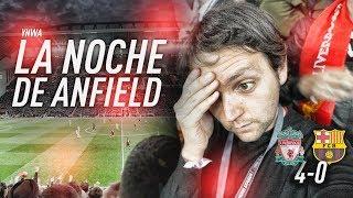 YNWA Liverpool 4 Barça 0 LA NOCHE DE ANFIELD | Vlog 144
