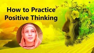 How to Practice Positive Thinking - Pravrajika Divyanandaprana
