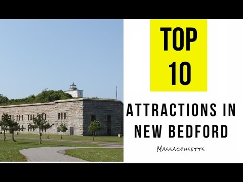 Top 12. Best Tourist Attractions in New Bedford, Massachusetts
