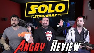Solo - Angry Movie Review! [No Spoilers]