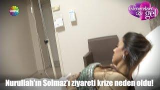 Nurullah'ın Solmaz'ı ziyareti krize neden oldu!