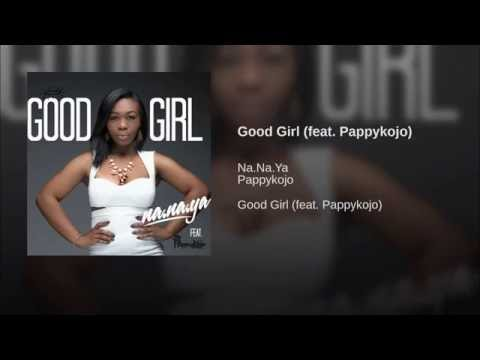 Na.na.ya - Good Girl Feat Pappykojo (Official Audio)