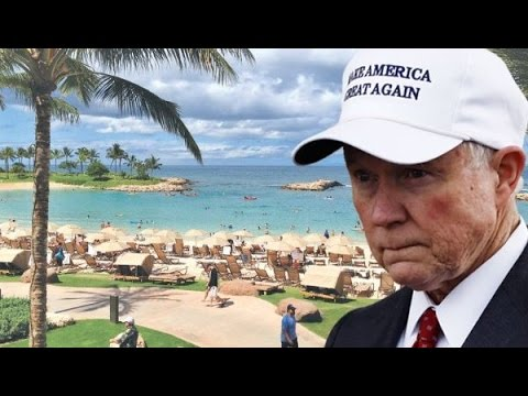 Jeff Sessions Doesn't Understand American Law...Or Hates Hawaii