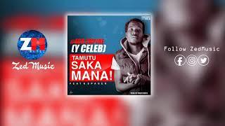 Y Celeb Ft K Spanna - Tamutu sakamana [Audio] | ZEDMUSIC DotIN | Zambian Music 2019.mp3