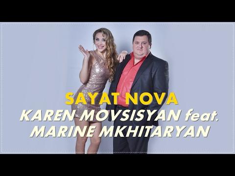 KAREN MOVSISYAN Feat. MARINE MKHITARYAN // SAYAT NOVA █▬█ █ ▀█▀