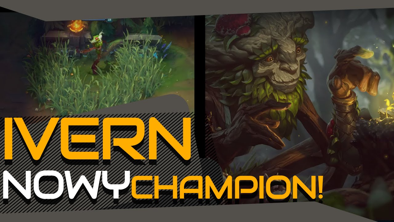 NOWY CHAMPION W LEAGUE OF LEGENDS – IVERN