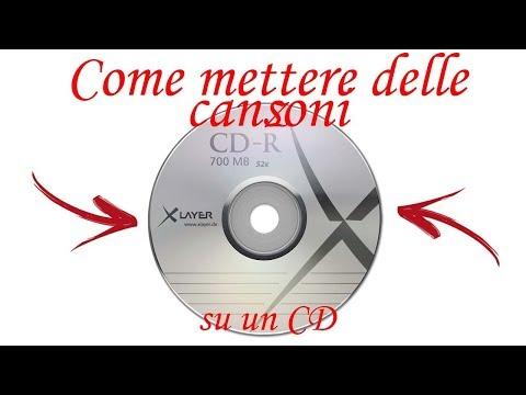 Come mettere delle canzoni su un CD