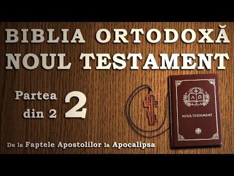 Biblia Ortodoxă - Noul Testament - Partea 2/2 - audiobook 2017