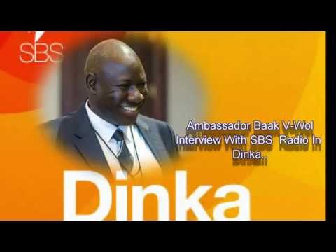Amb. Baak Wol interview @ SBS Radio in Dinka, October 2014