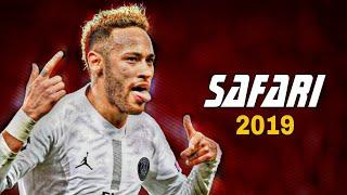 Neymar Jr 2019 ● Serena - Safari ● Insane Skills & Goals Video
