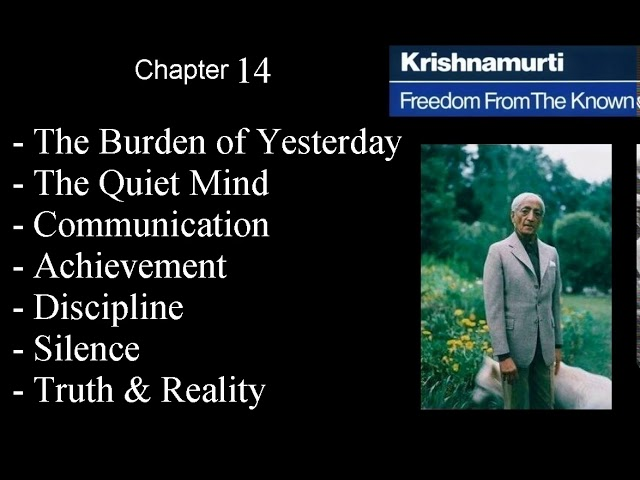 Jiddu Krishnamurti - Freedom From the Known (audio☉book) Chapter 14 - The Burdens of Yesterday