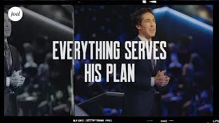 Everything Serves His Plan | Joel Osteen