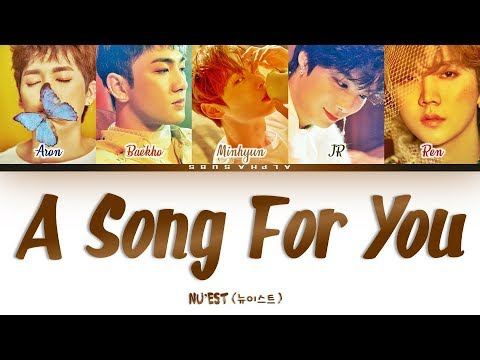 NU'EST (뉴이스트) - A Song For You [노래 제목] Color Coded 가사/Lyrics [Han|Rom|Eng]