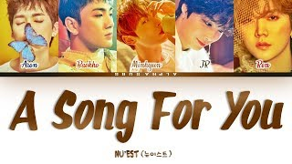 Gambar cover NU'EST (뉴이스트) - A Song For You [노래 제목] Color Coded 가사/Lyrics [Han|Rom|Eng]