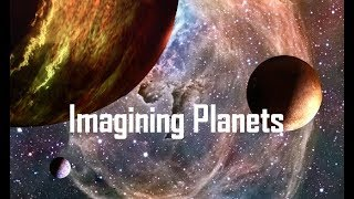Big Picture Science: Imagining Planets - June 4, 2018
