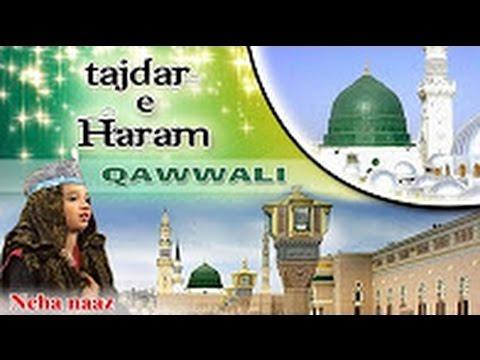 Tajdar E Haram Ho Nigahe Karam || Superhit Qawwali Neha Naaz || Makkah Madina || Sonic Islamic
