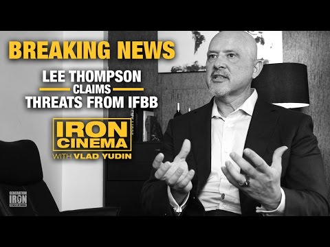 NPC Global Founder Lee Thompson Claims Physical Threats From The IFBB   Generation Iron