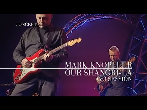 Mark Knopfler - Our Shangri-La (AVO Session, 12.11)