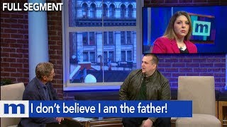 I don't believe I am the father! | The Maury Show