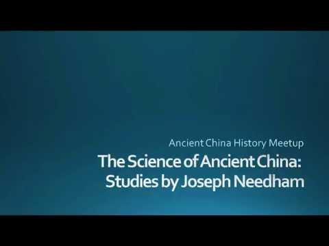 The Science of Ancient China: Studies by Joseph Needham (Part 1)