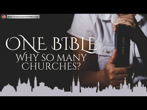 One Bible Many Churches Why?  - True Christian Teaching Explained