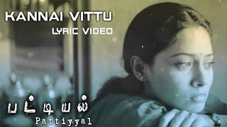 Kannai Vittu Lyric Video - Pattiyal | Bharath, Pooja Umashankar | Yuvan Shankar Raja