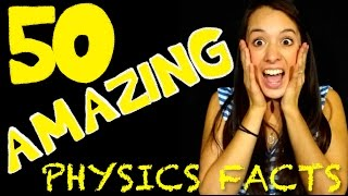 50 AMAZING Physics Facts to Blow Your Mind!