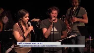 """Théâtre National : ouverture de saison avec """"Ô Brigitte"""""""
