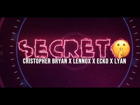 CRISTOPHER BRYAN x LENNOX x LYAN x ECKO - Secreto (Lyric Video)
