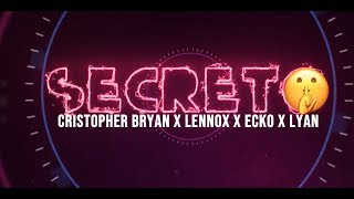 CRISTOPHER BRYAN x LENNOX x LYAN x ECKO - Secreto (Lyric Video)
