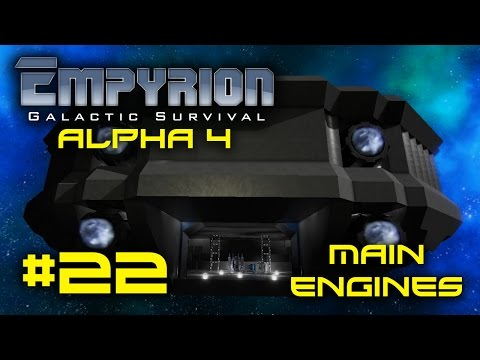 "Empyrion Alpha 4 - #22 - ""Main Engines"" - Empyrion Galactic Survival Gameplay Let's Play"