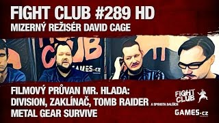 Fight Club #289 HD s Mr. Hladem: Mizerný režisér David Cage