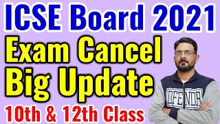 ICSE Board Exam 2021 Cancelled Latest News | Big Update CISCE- ISC Board Exam Postponed 10th & 12th