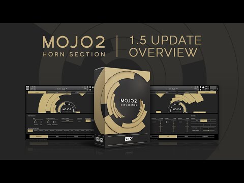 MOJO 2: Horn Section 1.5 Update Overview