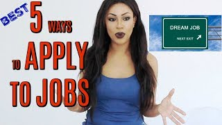 HOW TO GET A JOB #2 ! THE BEST 5 WAYS TO APPLY TO JOBS!