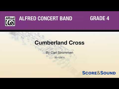 Cumberland Cross, by Carl Strommen – Score & Sound