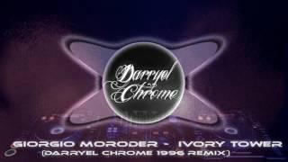 giorgio moroder ivory tower darryel chrome 1996 remix