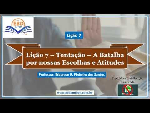 Lição 7 - Tentação – A Batalha por nossas Escolhas e Atitudes