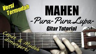 Download lagu (Gitar Tutorial) MAHEN - Pura-pura Lupa |Mudah & Cepat dimengerti untuk pemula