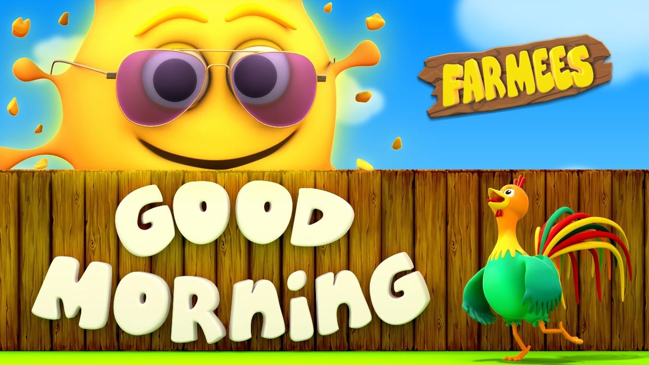 good morning song nursery rhymes kids songs baby rhymes childrens videos by farmees. Black Bedroom Furniture Sets. Home Design Ideas