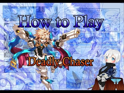[Elsword]How To Play Deadly Chaser