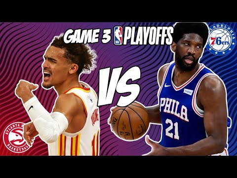 Atlanta Hawks vs Philadelphia 76ers Game 3 6/11/21 NBA Playoff Free NBA Pick & Prediction