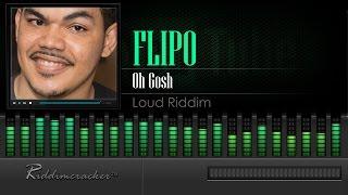 Flipo - Oh Gosh (Loud Riddim) [Soca 2016] [HD]