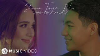 Sana Tayo Na - Darren Espanto x Jayda