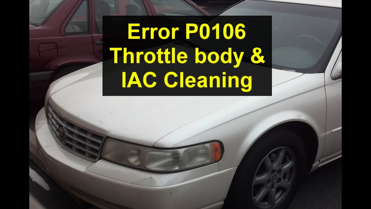 P0106 Error Code Throttle Body And Idle Control Valve Cleaning Wiring Diagram 2003 Chevy Tb Ext Cadillac North Star Engine Votd Youtube