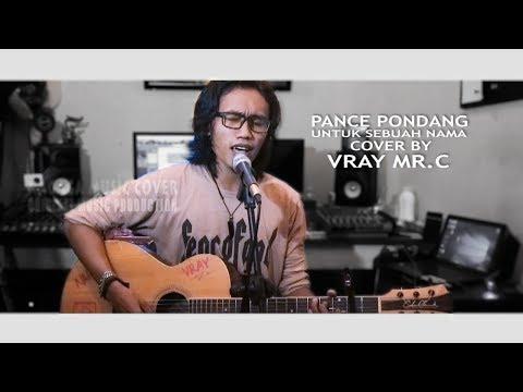 VRAY MR.C | Pance Pondang UNTUK SEBUAH NAMA (Cover) (Official Music Video NAGAGA PALU)