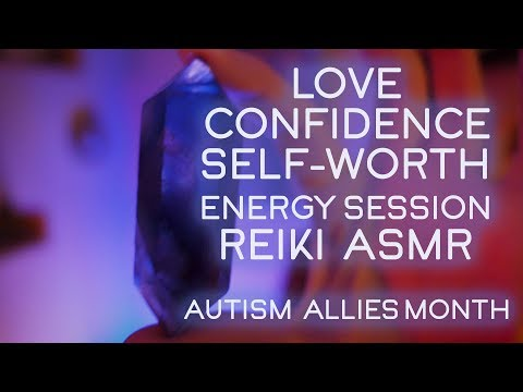 Love, Confidence, Self-Worth, Patience Energy Session for Autism Allies Month. ASMR