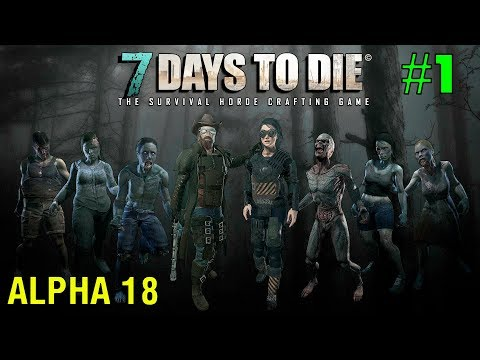 7 Days to Die Alpha 18 ► Начало сезона ► # 1 (Стрим)